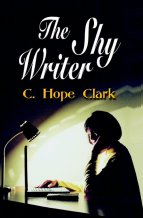The Shy Writer by C. Hope Clark