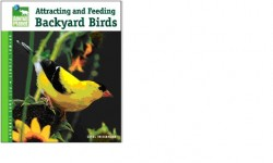 Attracting and Feeding Backyard Birds By Carol Frischmann